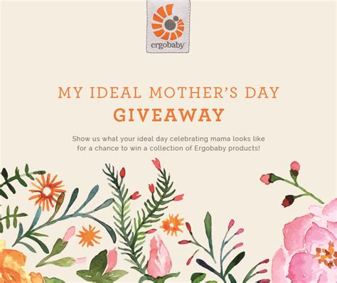 Mother Day Contests And Giveaways - my ideal mother s day giveaway ergobaby blog