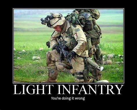 Infantry Memes - light infantry you re doing it wrong military