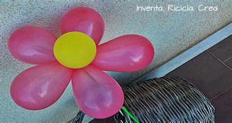 palloncini fiore come fare fiori di palloncini inventa ricicla crea