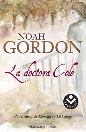 la doctora cole 8415729278 la doctora cole gordon noah sinopsis del libro rese 241 as criticas opiniones quelibroleo