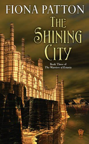 shining city a novel books the shining city book three of the warriors of estavia