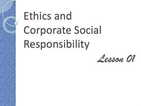 Business Ethics And Corporate Social Responsibility Mba Notes by 01 Ethics And Corporate Social Responsibility