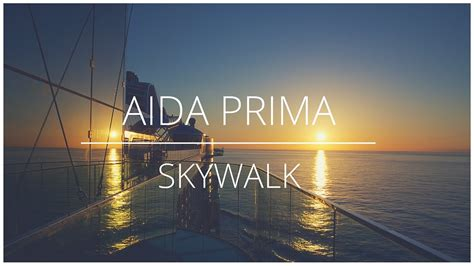 aidaprima skywalk aidaprima skywalk