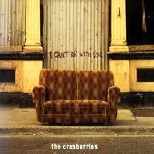 cranberries testo i can t be with you the cranberries traduzione e testo