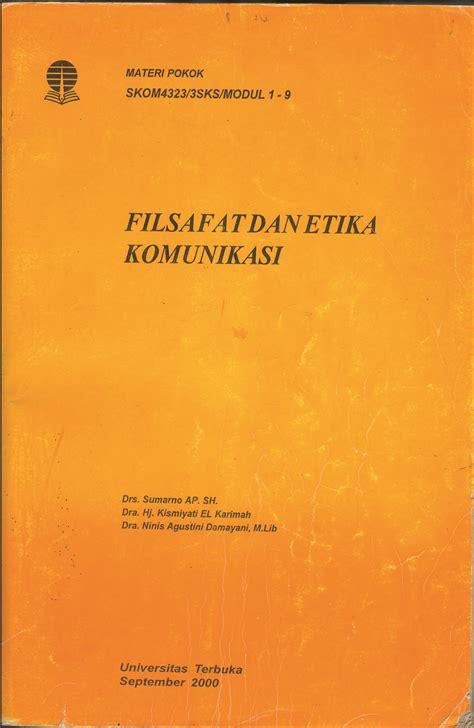 Filsafat Etika Komunikasi Kismiyati El Karimah filsafat dan etika komunikasi universitas padjadjaran