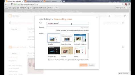 tutorial crear blog en blogger como hacer un blog blogspot blogger 2014 2015 youtube
