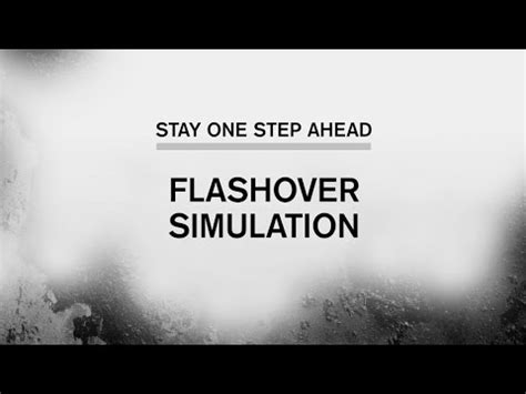 we can stay one step ahead of the stay one step ahead flashover simulation and live part 5 of 5
