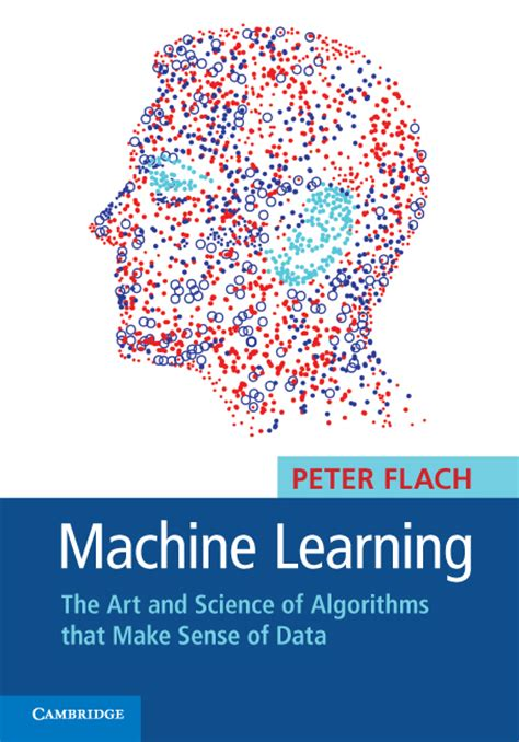 machine learning a constraint based approach books machine learning the and science of algorithms that