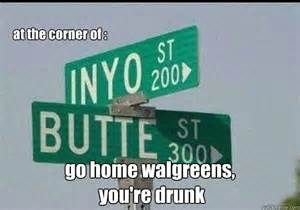 which corner does a st go on at the corner of go home walgreens you re drunk walgreens is drunk quickmeme