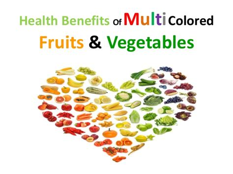 the importance of fruit and vegetables in the diet health benefits of eating multi colored fruits vegetables