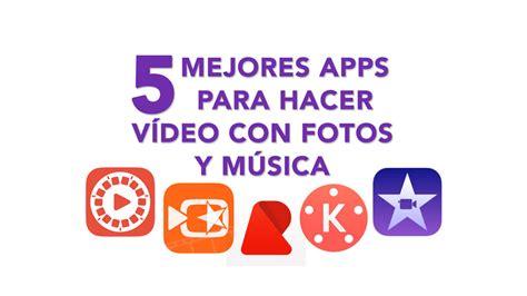 imagenes para hacer videos las 5 mejores aplicaciones para hacer v 237 deos con fotos de