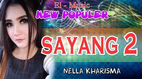 download mp3 nella kharisma sayang download lagu nella kharisma sayang 2 karaoke no vokal