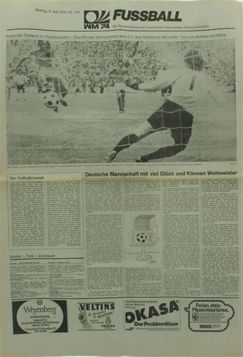 wann war deutschland fußballweltmeister wm 2014 deutschland ist fu 223 weltmeister historianews