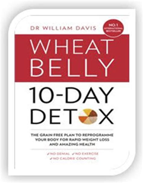 Wheat Belly 10 Day Detox by The Wheat Belly 10 Day Detox From Collins The Wheat
