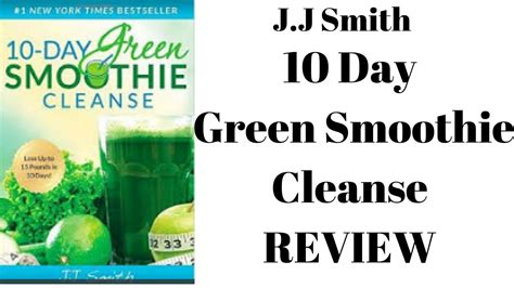 Smoothie Detox Reviews by Jj Smith 10 Day Green Smoothie Cleanse Review What You