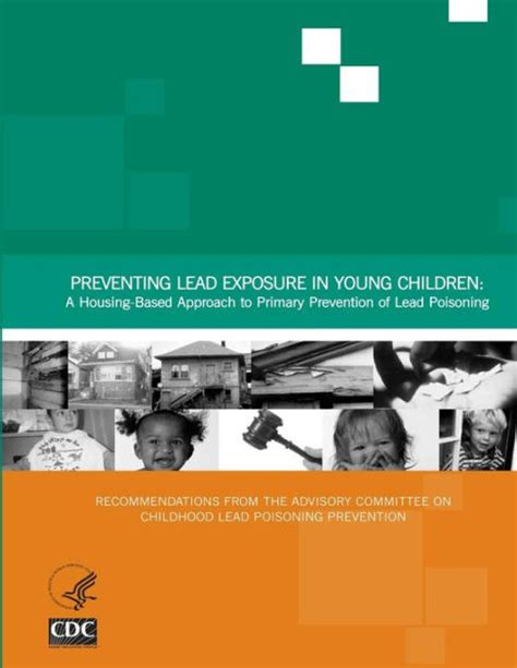 libro lead poisoning preventing lead exposure in young children a housing based approach to primary prevention of