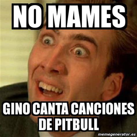 Memes Musica - meme no me digas no mames gino canta canciones de pitbull 3030614