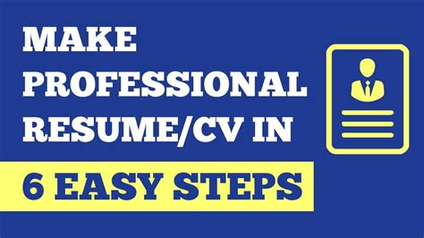 Steps To Make A Resume by How To Make Professional Resume In 6 Easy Steps Make Cv