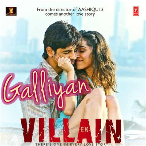 download galliyan mp3 from ek villain galliyan ek villain by hunnyzafar hulkshare