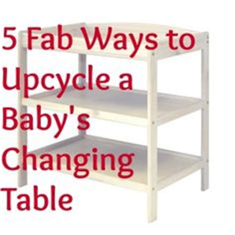 how to upcycle successful tips for changing old items 1000 images about changing table upcycle on pinterest