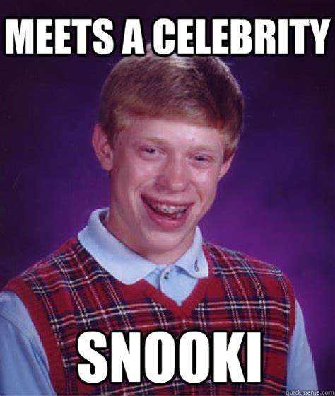 Snooki Memes - meets a celebrity snooki bad luck brian quickmeme