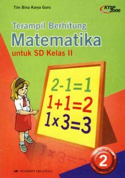 Bina Bahasa Indonesia 3a Untuk Sd Kelas Iii Semester 1 Ktsp 2006 teril berhitung matematika untuk sd kelas ii ktsp 2006 jilid 2 tim bina karya guru