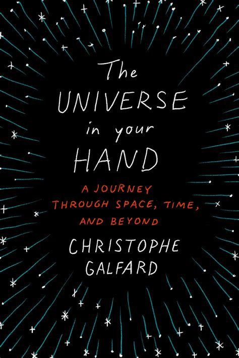 christophe galfard official website the universe is in your hand
