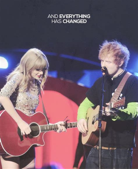 ed sheeran everything has changed 16 best images about ed sheeran and taylor swift on