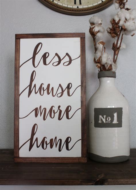 home decor for less less house more home sign rustic sign home decor wood sign
