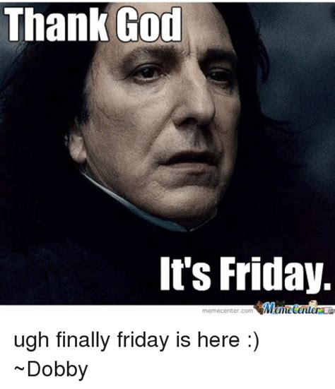 Thank Fuck Its Friday Meme - 25 best memes about its friday meme its friday memes