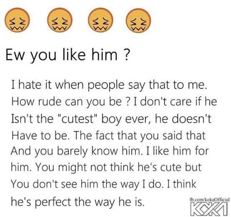 8 Things He Is Thinking When Youre by Quot Ew You Like Him Quot When Say That How Rude