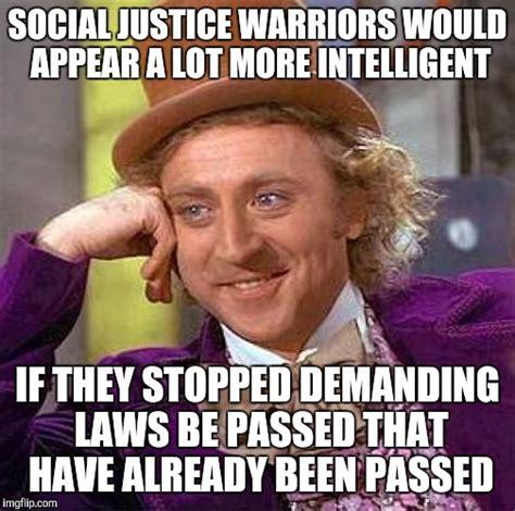 Social Justice Warrior Meme - creepy condescending wonka meme imgflip