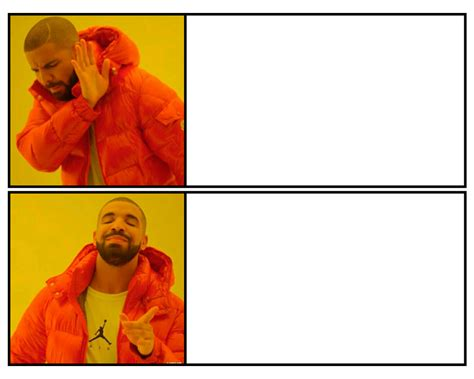 Template Memes - drakeposting template by aaronicworksinc on deviantart
