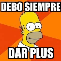 18 Plus Memes - meme homer debo siempre dar plus 18623644