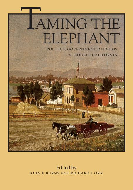 democratic beginnings founding the western states books taming the elephant f burns richard j orsi