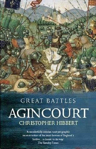 the battle of agincourt books agincourt by christopher hibbert reviews discussion
