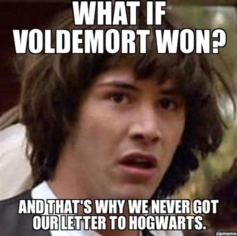 Memes Maker - what if voldemort won weknowmemes