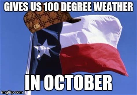 Texas Weather Meme - scumbag texas imgflip