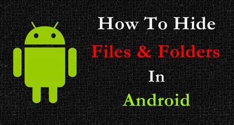 how to on android without app how to hide folder files in android phone without any app