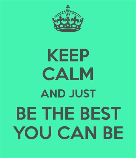 Top You Can keep calm and just be the best you can be keep calm and carry on image generator
