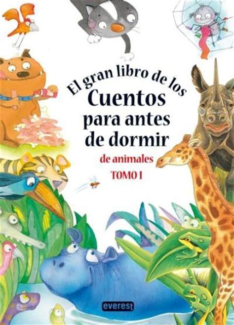 libro cuentos para irse a el gran libro de los cuentos para animales varios autores
