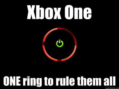 One Ring To Rule Them All Meme - xbox one one ring to rule them all red ring of death