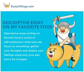Favorite Food Essay Writing by Descriptive Essay About My Favorite Food Essayvikings