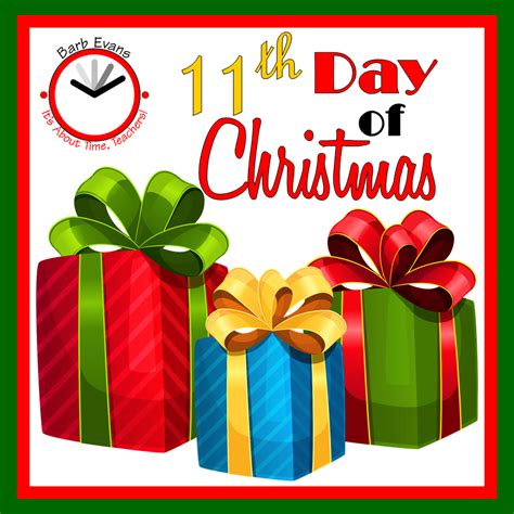 it s about time teachers 12 days of christmas day 11