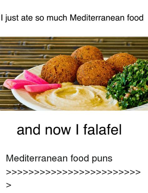 Meme Mediterranean - 25 best memes about puns food and meme puns food