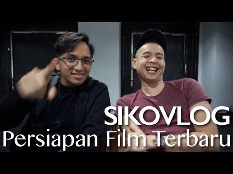 film ge pamungkas terbaru sikovlog 11 persiapan film terbaru ft indah