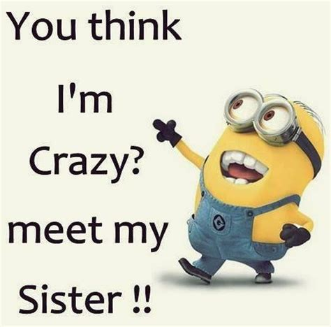 Crazy Sister Meme - 25 best twin sister quotes on pinterest sister quotes