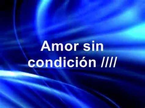 imagenes amor sin condicion amor sin condicion reprise letra youtube