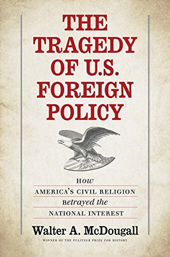 foreign affairs a novel a book review by francis p sempa the tragedy of u s