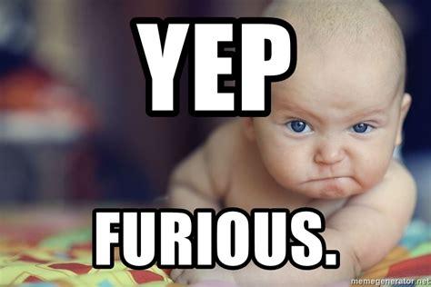 Yep Meme - yep furious odyssey baby meme generator